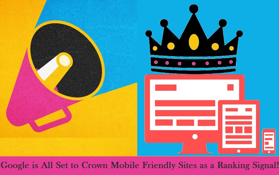 Google is All Set to Crown Responsive Sites as a Ranking Signal!